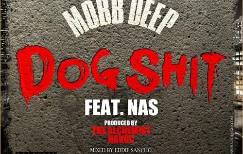 Mobb Deep Feat Nas – Dog Sh*t (Prod. Alchemist)