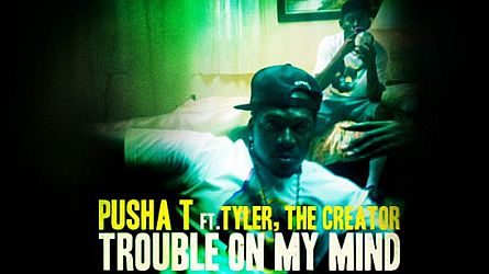 Pusha T Feat Tyler, The Creator – Trouble On My Mind {No Dj x CDQ}