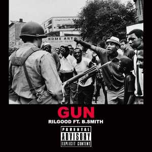 @Rilgood featuring B. Smith &#8211; Gun