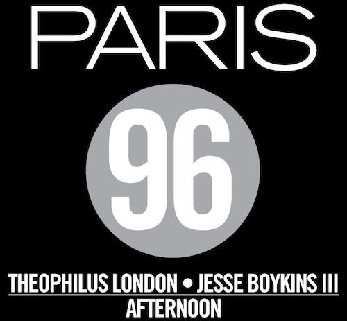 Paris 96 (Theophilus London & Jesse Boykins III) – Afternoon