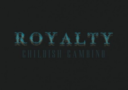 Childish Gambino (@DonaldGlover) – Royalty [Mixtape]