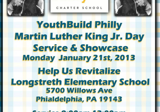 [EVENT] YouthBuildPhilly (@YouthBuildPhily) – Martin Luther King Jr Service & Showcase