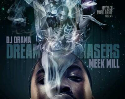 Meek Mill x Dj Drama x MMG – DreamChasers (Mixtape)