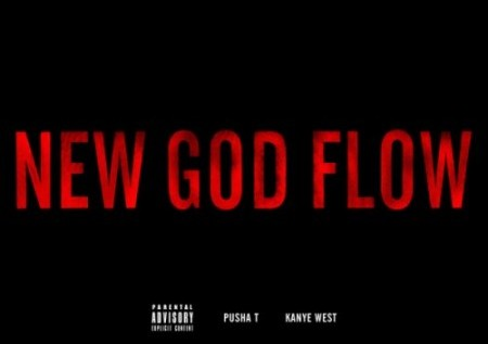 Kanye West (@KanyeWest) &#8211; New God Flow Feat Pusha T (@Pusha_T)